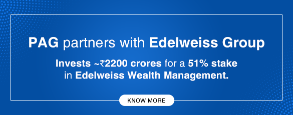 PAG investment in Edelweiss Wealth Management